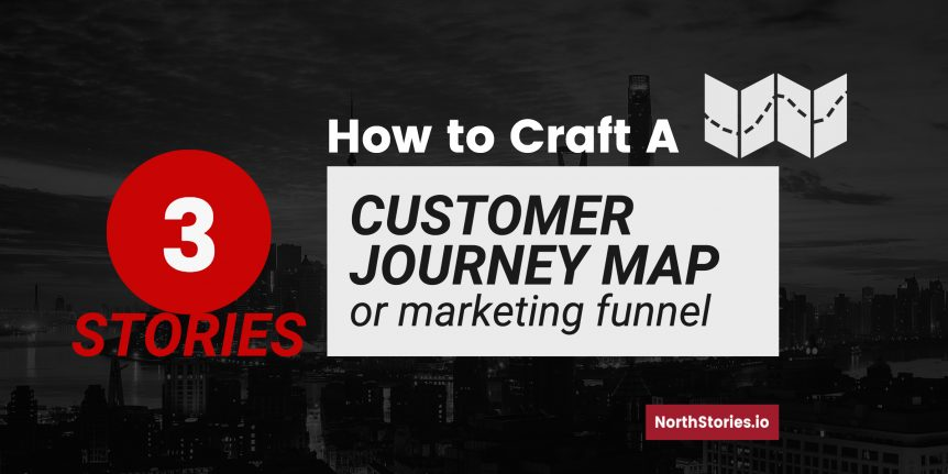 3 Stories- How to Craft a Customer Journey Map Marketing Funnel